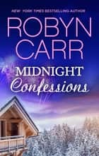 Midnight Confessions (A Virgin River novella) ebook by Robyn Carr