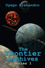 The Frontier Archives: Series 1 ebook by Kobo.Web.Store.Products.Fields.ContributorFieldViewModel