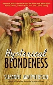 Hysterical Blondeness ebook by Suzanne Macpherson