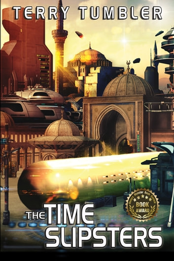 The Time Slipsters ebook by Terry Tumbler