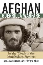 Afghan Guerrilla Warfare ebook by Ali Ahmad Jalali