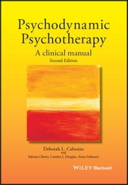 Psychodynamic Psychotherapy - A Clinical Manual ebook by Deborah L. Cabaniss,Sabrina Cherry,Carolyn J. Douglas,Anna R. Schwartz