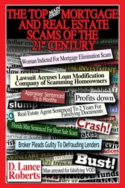 "The Top ""Main Street"" Mortgage And Real Estate Scams Of The 21st Century ebook by D Lance Roberts"