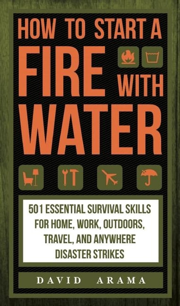How to Start a Fire with Water ebook by Arama David