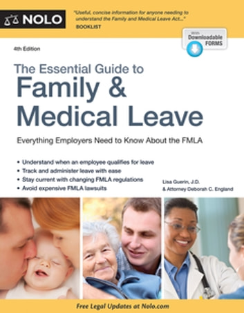 Essential Guide to Family & Medical Leave, The ebook by Lisa Guerin, J.D.,Deborah C. England, Attorney