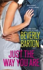 Just the Way You Are ebook by Beverly Barton