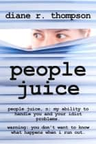 People Juice ebook by Diane R. Thompson