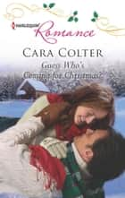 Guess Who's Coming for Christmas? ebook by Cara Colter