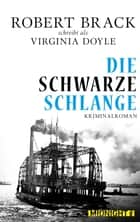 Die schwarze Schlange ebook by Robert Brack