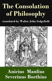 The Consolation of Philosophy (translated by Walter John Sedgefield) ebook by Boethius,Anicius Manlius Severinus