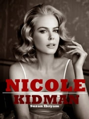 Nicole Kidman ebook by Suzan Ibryam