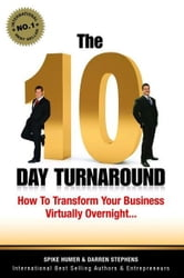 The 10 Day Turnaround ebook by Darren Stephens, Spike Humer