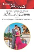 Claimed for the Billionaire's Convenience ekitaplar by Melanie Milburne