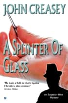 A Splinter of Glass ebook by John Creasey