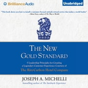 New Gold Standard, The - 5 Leadership Principles for Creating a Legendary Customer Experience Courtesy of the Ritz-Carlton Hotel Company audiobook by Joseph A. Michelli