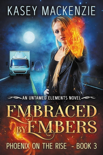 Embraced by Embers - Untamed Elements, #3 ebook by Kasey Mackenzie