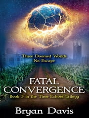 Fatal Convergence ebook by Bryan Davis