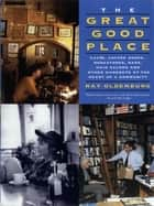 The Great Good Place ebook by Ray Oldenburg Ph.D.