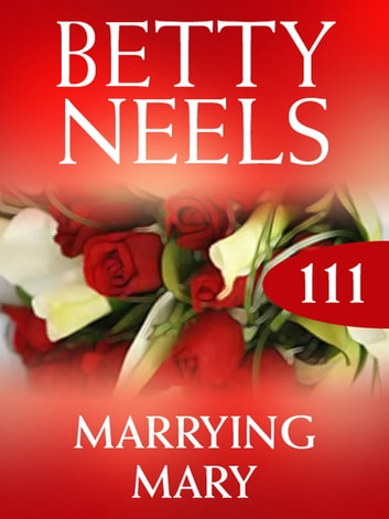 Marrying Mary (Betty Neels Collection) 電子書 by Betty Neels