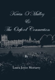 Kevin O'Malley & The Oxford Connection ebook by Laura Joyce Moriarty