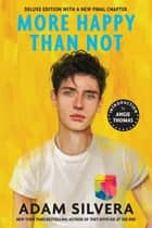 More Happy Than Not (Deluxe Edition) ebook by Adam Silvera, Angie Thomas