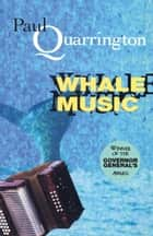 Whale Music ebook by Paul Quarrington