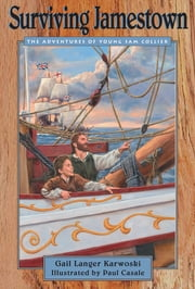 Surviving Jamestown - The Adventures of Young Sam Collier ebook by Gail Langer Karwoski,Paul Casale
