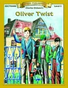 Oliver Twist - Easy Reading Classic Literature ekitaplar by Charles Dickens