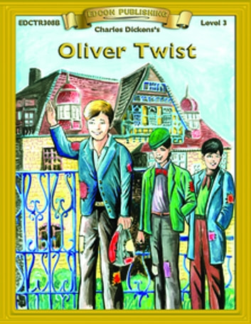 Oliver Twist - Easy Reading Classic Literature 電子書 by Charles Dickens