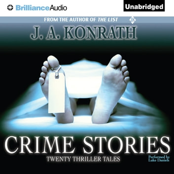 Crime Stories - Twenty Thriller Tales audiobook by J. A. Konrath
