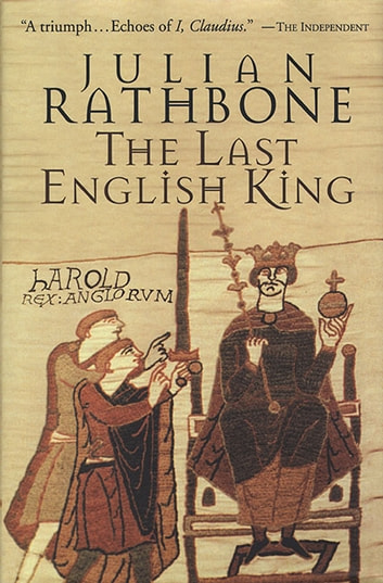 The Last English King ebook by Julian Rathbone