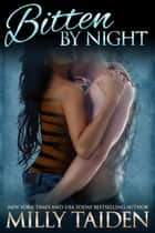 Bitten by Night - Night and Day Ink, #1 ebook by Milly Taiden