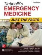 Tintinalli's Emergency Medicine: Just the Facts, Third Edition ebook by David Cline, O. John Ma