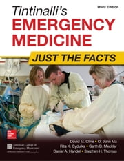 Tintinalli's Emergency Medicine: Just the Facts, Third Edition ebook by David Cline,O. John Ma