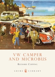 VW Camper and Microbus ebook by Richard Copping