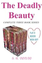Deadly Beauty Box-Set Series ebook by S. R. Dondo
