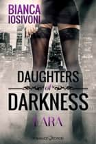 Daughters of Darkness: Lara ebook by Bianca Iosivoni