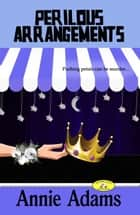 Perilous Arrangements ebook by