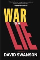 War Is A Lie ebook by David Swanson