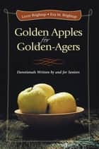 Golden Apples for Golden-Agers ebook by Leroy Brightup; Eva M. Brightup