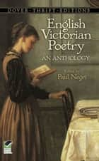 English Victorian Poetry - An Anthology eBook by Paul Negri