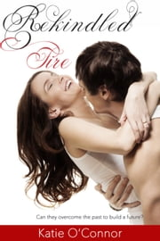 Rekindled Fire ebook by Katie O'Connor