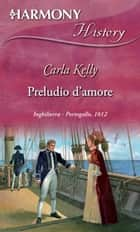 Preludio d'amore ebook by Carla Kelly