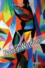 Naked Wisdom of the Child ebook by Sarvesh Jain