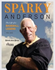 Sparky Anderson: The Life of a Baseball Legend ebook by The Cincinnati Enquirer, The Cincinnati