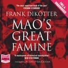Mao's Great Famine - The History of China's Most Devastating Catastrophe 1958-62 audiobook by Frank Dikötter