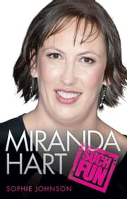 Miranda Hart: Such Fun - The Unauthorised Biography ebook by Sophie Johnson