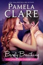 Barely Breathing ebook by Pamela Clare