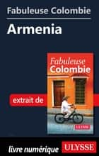 Fabuleuse Colombie: Armenia eBook by Collectif