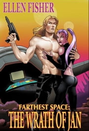 Farthest Space: The Wrath of Jan ebook by Ellen Fisher